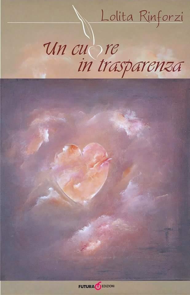 Lolita Rinforzi - Un cuore in trasparenza